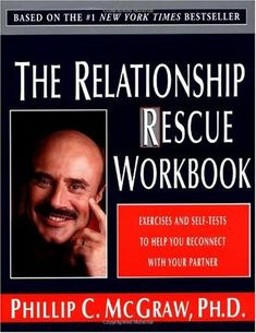 Bestseller Books Online The Relationship Rescue Workbook: Exercises and Self-Tests to Help You Reconnect with Your Partner ph.d., Phillip C. Mcgraw $10.87  - http://www.ebooknetworking.net/books_detail-0786886048.html