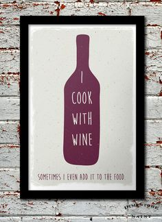 """Whimsical Wine Print in Handmand Style """"I Cook With Wine"""" Wine Quote Poster Kitchen Art Funny Wine Print Typographical Wine Poster Wine Quotes, Food Quotes, Baking Quotes, Quote Posters, Quote Prints, Wine Poster, Wine Signs, Coffee Wine, Wine Guide"""