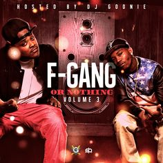 (Mixtape)  The Finatticz - F Gang Or Nothing 3 http://orangemixtapes.com/mixtape/F/973/1506-the-finatticz-f-gang-or-nothing-3.html @FiNaTTicZ_inc @DJGoonie @Orange Mixtapes