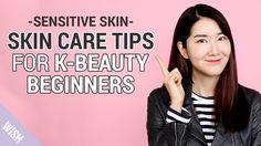 Sensitive skin care routine for K beauty beginners   Wish Beauty 101