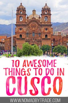 With Incan sites, museums, and sites with Spanish influence, there are plenty of things to do in Cusco, Peru. Check out this Cusco guide for all the best things to do in the city of Cusco - the perfect place to spend some time before or after a visit to Machu Picchu. #Peru #Cusco #travel