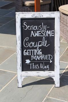 "Fun wedding sign idea - chalkboard sign with ""Seriously awesome couple getting married"" in white {Reverie Supply}"
