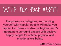 Happiness is contagious - WTF fun facts