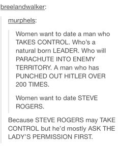 Women want to date Steve Rogers<<<darn straight (Steve Rogers doesn't cuss)