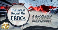 The Latest Report On CBDCs. A Dystopian Nightmare!