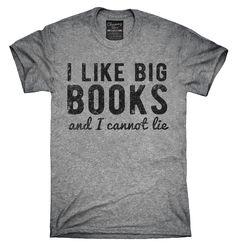 I Like Big Books And I Cannot Lie Shirt, Hoodies, Tanktops