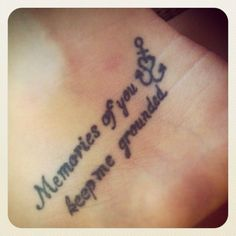 Inside of foot memorial tattoo quotes for girls – Memories of you keep me ground… – foot tattoos for women quotes Oma Tattoos, Tribal Tattoos, Neue Tattoos, Tattoos Skull, Trendy Tattoos, Body Art Tattoos, Tatoos, Tattoo Maori, Memorial Tattoo Quotes