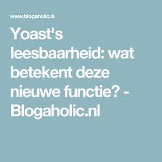 Yoast's leesbaarheid: wat betekent deze nieuwe functie? - Blogaholic.nl