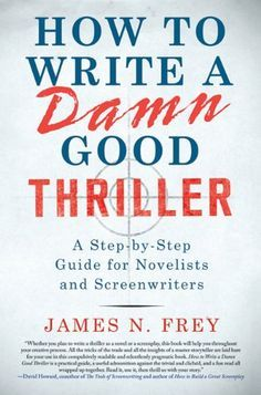 Buy How to Write a Damn Good Thriller: A Step-by-Step Guide for Novelists and Screenwriters by James N. Frey and Read this Book on Kobo's Free Apps. Discover Kobo's Vast Collection of Ebooks and Audiobooks Today - Over 4 Million Titles! Writing Genres, Book Writing Tips, Fiction Writing, Writing Resources, Writing Help, Writing Skills, Writing Prompts, Writing Courses, Writing Ideas