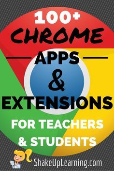 100+ Chrome Apps and Extensions for Teachers and Students #gafe #googleedu