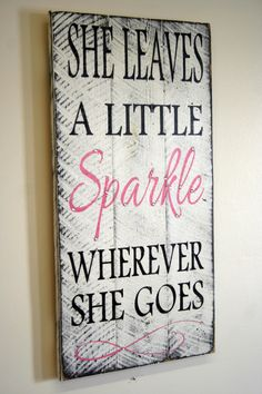 She Leaves A Little Sparkle Wherever She Goes by RusticlyInspired, $50.00