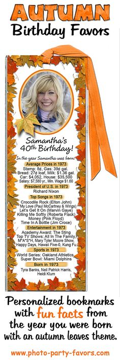Party Favors Idea For A Fall Birthday - Custom photo bookmarks are unique keepsakes - great for an autumn milestone birthday and are personalized with your name, date and fun facts from the year you were born. More photo birthday favors and other party stuff at http://www.photo-party-favors.com/