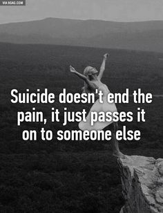 Well, this post got me bleeding. It's so edgy I get a cut on my wrist. When people commit suicide, they were called cowards and selfish for not fighting and for giving up easily. How can anyo… More