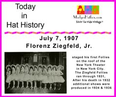 Today in hat history. First Ziegfeld Follies in 1907.