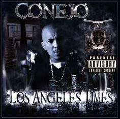 Conejo - Los Angeles Times music CD album at CD Universe, The hottest one yet, Conejo is bringing it hard on this one, enjoy top rated service and worldwide shipping. Chicano Rap, Real Gangster, Cholo Style, Cd Album, Graffiti, Hip Hop, Lettering, Music, Movie Posters