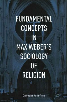 Fundamental Concepts in Max Weber's Sociology of Religion