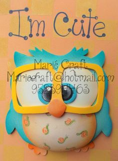 owl from craft foam...i think it can be made from felt, too: