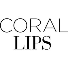 Coral Lips Text ❤ liked on Polyvore featuring text, words, backgrounds, quotes, phrases and saying
