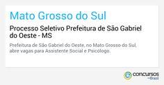 Processo Seletivo Prefeitura de São Gabriel do Oeste - https://anoticiadodia.com/processo-seletivo-prefeitura-de-sao-gabriel-do-oeste/