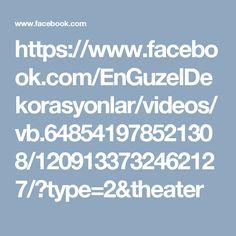 https://www.facebook.com/EnGuzelDekorasyonlar/videos/vb.648541978521308/1209133732462127/?type=2&theater