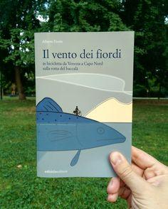"""#MarcoLegge con la marcia alta: """"Il vento dei fiordi"""" di Alberto Fiorin @edicicloedizioni / maggio 2017"""