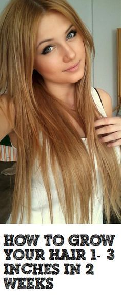 How To Beauty : How to Grow Your Hair 1-3 Inches in 2 Weeks #long_hair