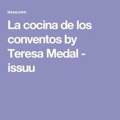 La cocina de los conventos by Teresa Medal - issuu