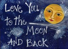 Buy Love you to the moon and back-8x10 print on canvas panel. Uplifting saying - Who hasn't said this at least once in their life? by countrycraftersusa. Explore more products on http://countrycraftersusa.etsy.com