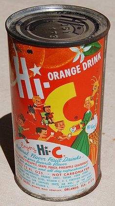 Hi-C Orange Drink - you had to punch out the metal top then make a little hole opposite so it would pour right.