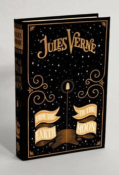 From the Earth to the Moon by Jules Verne • Designed by Jim Tierney as part of his senior thesis • 2010