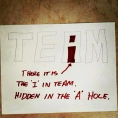 lol there IS an I in team. not funny because kids should learn team work but hilarious when it comes to adults! Funny Shit, Haha Funny, Funny Stuff, Freaking Hilarious, 9gag Funny, Fun Funny, Random Stuff, The Words, Me Quotes