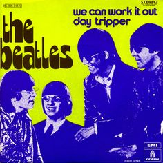 """January 8, 1966 - 'We Can Work It Out' started a 3-week run at No.1 on the US singles chart, the group's 11th US No.1 single. It was a """"double A-sided"""" single with """"Day Tripper"""""""