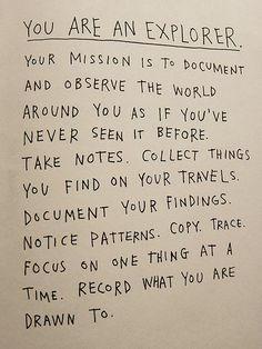 """Your mission is to document and observe the world..."" Page 11 of the book ""How to Be an Explorer of the World"" by Keri Smith."