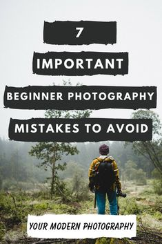 7 IMPORTANT Beginner Photography Mistakes to AVOID #yourmodernphotography #photographytips #photographyideas #photographytutorials