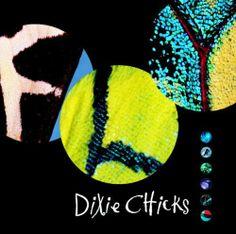 Dixie Chicks -Fly: Best Album EVER!!