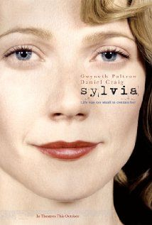 Sylvia (2003). Story of the relationship between the poets Ted Hughes and Sylvia Plath.