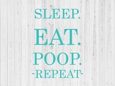 AS14 Sleep Eat Poop Repeat SVG Independence Day Photos, Mask Quotes, Black King And Queen, Silhouette Png, Queen Quotes, How To Look Pretty, Repeat, Sleep, Kids