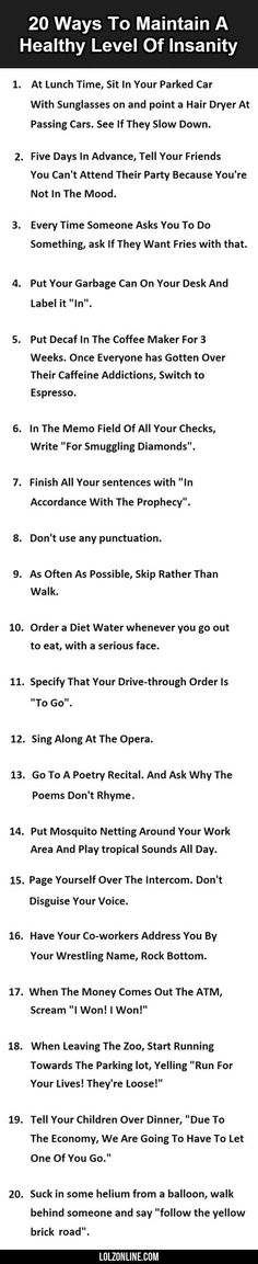 20 Ways To Maintain A Healthy Level Of Insanity #lol