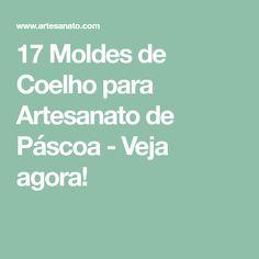 17 Moldes de Coelho para Artesanato de Páscoa - Veja agora!
