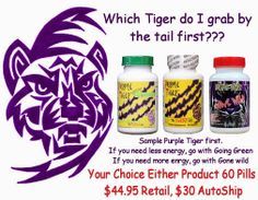 Get your sample of Purple Tiger now and grab the Tiger by the tail!!! Energy like a Tiger, Appetite like a Bird!!  http://4JsHealth.VistaHealthProducts.com