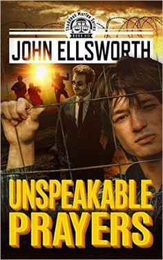 Unspeakable Prayers, Treblinka to Chicago (Thaddeus Murfee Legal Thriller Series Book 7) - Kindle edition by John Ellsworth. Mystery, Thriller & Suspense Kindle eBooks @ Amazon.com.
