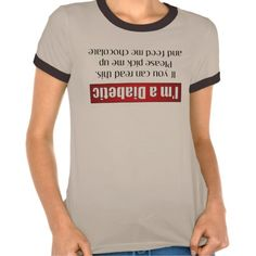 Funny Diabetes T-shirts, Shirts and Custom Funny Diabetes Clothing