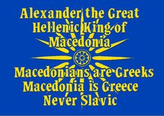 THE TRUTH Macedonia Greece, Cradle Of Civilization, My Ancestors, Alexander The Great, Laugh At Yourself, Greek Quotes, Ancient Greece, Monuments, Fat