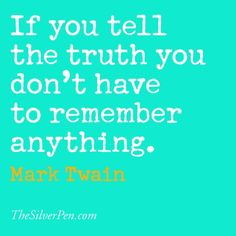 April 30th was National Honesty Day. It is so fitting my son was born on that day. He is the most honest child I have ever known Mark Twain/thesilverpen.com Quotes