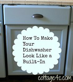 Give your dishwasher a built-in look by covering to match your cabinets.