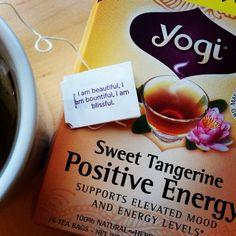 """I am beautiful, I am bountiful, I am blissful."" ~Yogi tea tag"