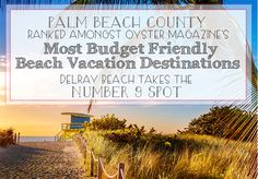 """Palm Beach County Ranked Among """"Most Budget Friendly"""" Vacation Destinations North Palm Beach, Palm Beach County, Jupiter Florida, Palm Beach Gardens, Delray Beach, Sunshine State, White Sand Beach, Tropical Paradise, Sandy Beaches"""
