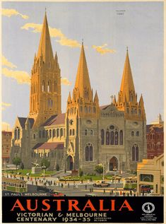 Victorian And Melbourne Centenary St Paul's [Cathedral] Vintage Advertising Posters, Vintage Travel Posters, Vintage Advertisements, Melbourne Australia, Australia Travel, Posters Australia, Australian Vintage, Tourism Poster, Railway Posters