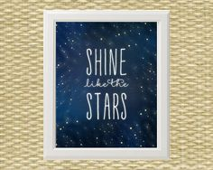 Printable Art, Nursery Art, Printable Wall Art, Digital Art - Typography Quote - Shine Like the Stars - 8x10, 11x14 - INSTANT DOWNLOAD by SunshinePrintables on Etsy https://www.etsy.com/listing/207582064/printable-art-nursery-art-printable-wall