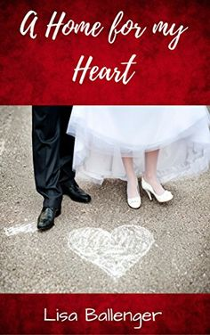 A Home for my Heart by Lisa Ballenger https://www.amazon.com/dp/B01IU34VWQ/ref=cm_sw_r_pi_dp_x_PxN9xbVWA6SMF